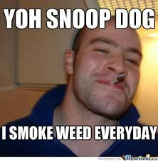 Jacques Meme - smoke weed everyday by jacques hanekom 313 meme center