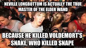 Neville Longbottom Meme - neville longbottom is actually the true master of the elder wand