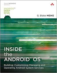 what is android os inside the android os building customizing managing and