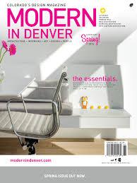 Modern Furniture In Denver by Modern In Denver U2014colorado U0027s Design Magazine Spring Issue Out Now