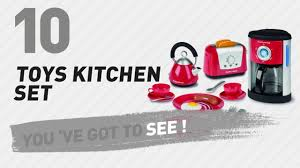 Kitchen Collection Uk Toys Kitchen Set Uk Top 10 Collection New U0026 Popular 2017 Youtube