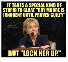 Lock It Up Meme - it takes a special kind of stupid to gloat roy moore is innocent