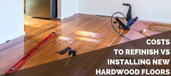 is vinyl flooring or bad costs to refinish vs installing new hardwood flooring 2021