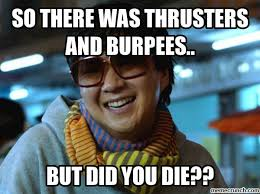 Burpees Meme - there was thrusters and burpees