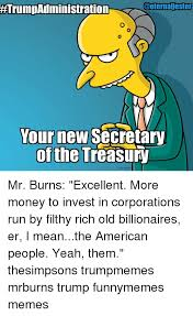 Mr Burns Excellent Meme - 25 best memes about mr burns excellent mr burns excellent memes