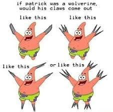 Patric Meme - if patrick was a wolverin funny memes daily lol pics