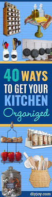 organizing ideas for kitchen 40 cool diy ways to get your kitchen organized diy
