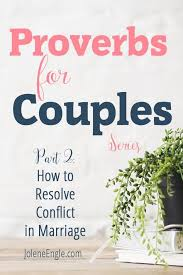 marriage proverbs proverbs for couples how to resolve conflict in marriage