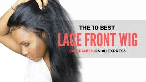 best hair companies the best lace front wigs on aliexpress 2017 hair guide