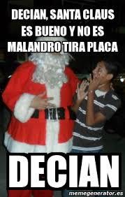 Memes De Santa Claus - meme personalizado decian santa claus es bueno y no es malandro