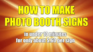 photo booth signs how to make custom photo booth prop signs