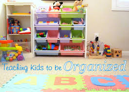 Organize Kids Room by Teaching Kids To Be Organized Start When They U0027re Young Ask Anna