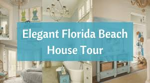 home decor florida elegant home that abounds with beach house decor ideas beach bliss