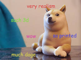 Much Wow Meme - 3d printed doge much wow