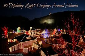 10 holiday light displays around atlanta