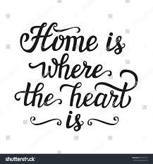 Home Is Where The Heart Is Hand Lettering Typography Poster Calligraphic Script Stock Vector
