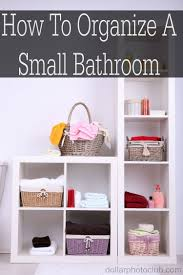 latest how to organize a small bathroom have how to organize