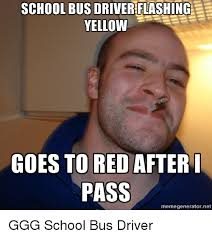 school bus d yellow goes to red after pass meme generator ne ggg