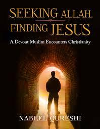 Seeking Best Seeking Allah Finding Jesus By Nabeel Qureshi A New York Times