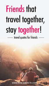 what travels around the world but stays in one spot images 23 best quotes for traveling with your friends collection 2018 jpg