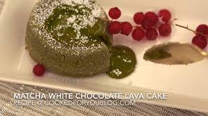 matcha white chocolate molten lava cake recipe youtube