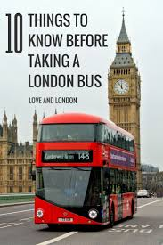 10 things to know before taking a london bus love and london