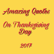 thanksgiving thanksgiving quotes amazing lines status on day