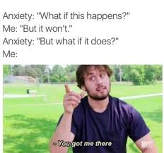 Anxiety Meme - 20 common symptoms of anxiety as told by memes the mighty