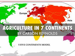 7 Continents Map Agriculture In The 7 Continents By Carson Reynolds