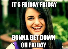 Rebecca Black Meme - today in the spl april 13 happy friday steemit