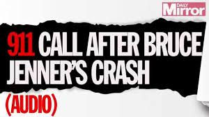 lexus driver bruce jenner bruce jenner 911 call listen to chilling recording from fatal car