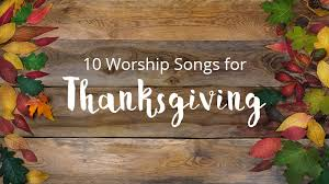 10 worship songs for your thanksgiving service sharefaith magazine