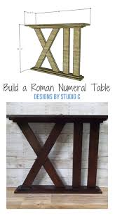 Diy Console Table Plans by Diy Furniture Plans To Build A Roman Numeral Table A Quick And