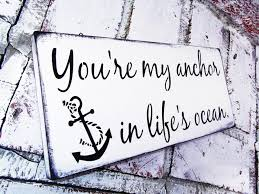 themed signs nautical wedding signs you re my anchor in s anchor