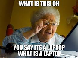 Meme What Is - grandma finds the internet meme imgflip