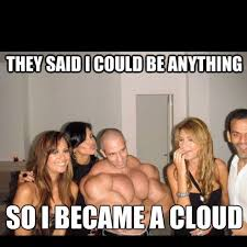 I Became A Cloud Meme - and there you have it haha pinterest laughter