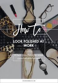 Comfortable Stylish Work Shoes Look Polished And Stylish At Work In Comfortable Shoes Style
