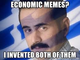 Economic Memes - economic memes i invented both of them generic greek guy meme