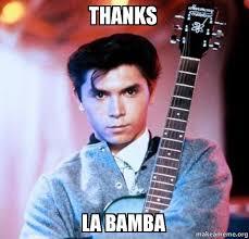 La Bamba Meme - thanks la bamba thanks la bamba make a meme