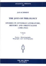 Ottoman Literature The Joys Of Philology Studies In Ottoman Literature History And
