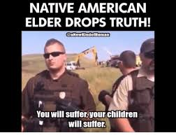 Native Memes - 25 best memes about native american native american memes