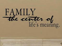 Living Room Meaning Family The Center Of Lifes Meaning Wall Decal Wd Living Room