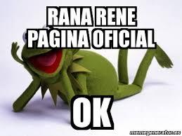 Memes Rana Rene - meme personalizado rana rene pagina oficial ok 1752807