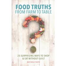from farm to table food truths from farm to table 25 surprising ways to shop eat