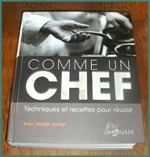 livre technique cuisine comme un chef le cahier d une gourmande