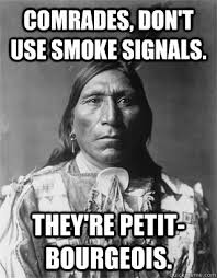 Smoke Signals Meme - your home is getting foreclosed on that must be so awful native