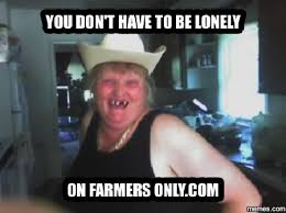 Farmers Only Meme - farmersonly com page 3 cattletoday com