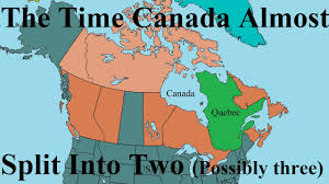 Quebec Canada Map The Time Canada Almost Split Into Two Possibly Three Youtube
