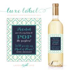 will you be my bridesmaid wine labels will you be my bridesmaid wine label maximcreativeinvites