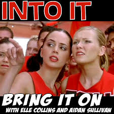 Bring It On Movie Meme - into it 47 bring it on with aidan sullivan into it podcasts